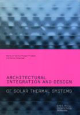 Architectural Integration and Design of Solar Thermal Systems 9780415667913