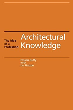 Architectural Knowledge: The Idea of a Profession 9780419210009
