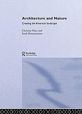 Architecture and Nature: Creating the American Landscape 9780415283588