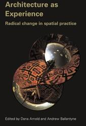 Architecture as Experience: Radical Change in Spatial Practice 1316349