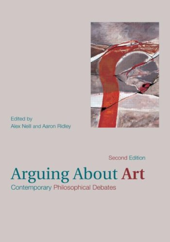 Arguing about Art: Contemporary Philosophical Debates 9780415237390