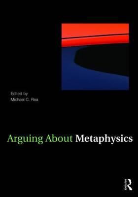 Arguing about Metaphysics 9780415958264