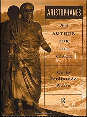 Aristophanes: An Author for the Stage 9780415010825
