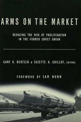 Arms on the Market: Reducing the Risk of Proliferation in the Former Soviet Union 9780415920582