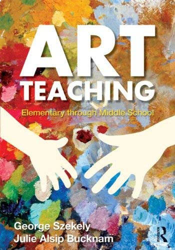 Art Teaching: Elementary Through Middle School 9780415990585