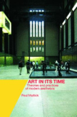 Art in Its Time: Theories and Practices of Modern Aesthetics 9780415239219