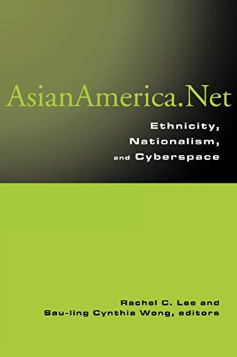 Asian America.Net: Ethnicity, Nationalism, and Cyberculture 9780415965606