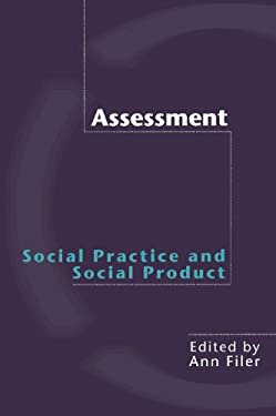Assessment: Social Practice and Social Product 9780415227827