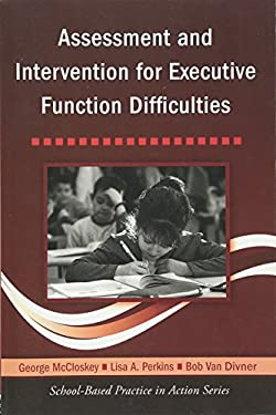 Assessment and Intervention for Executive Function Difficulties [With CDROM] 9780415957847