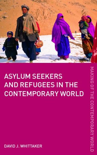 Asylum Seekers and Refugees in the Contemporary World 9780415360913