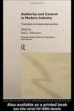 Authority and Control in Modern Industry: Theoretical and Empirical Perspectives 9780415132121