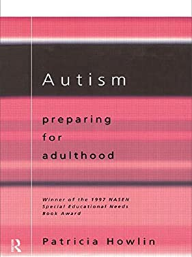 Autism: Preparing for Adulthood 9780415115322