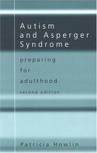 Autism and Asperger Syndrome: Preparing for Adulthood 9780415309684