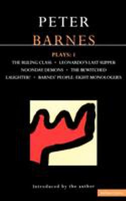 Barnes Plays: 1: Ruling Class, Leonardo's Last Supper, Noonday Demons, the Bewitched, Laughter, Barnes' People 9780413621801