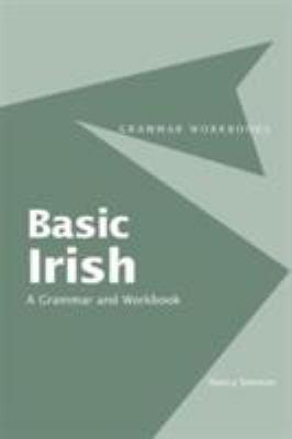 Basic Irish: A Grammar and Workbook 9780415410410