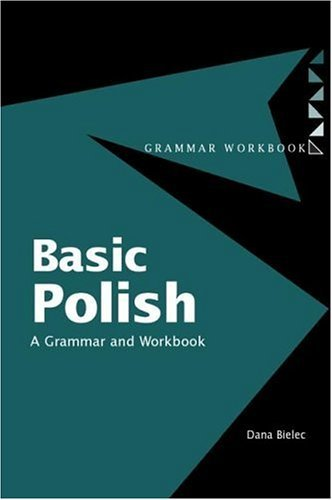 Basic Polish: A Grammar and Workbook 9780415224376