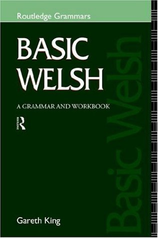 Basic Welsh: A Grammar and Workbook 9780415120968