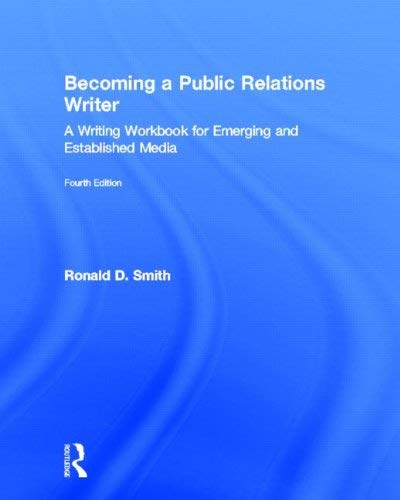 Becoming a Public Relations Writer: A Writing Workbook for Emerging and Established Media 9780415893428