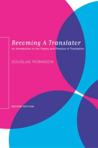 Becoming a Translator: An Introduction to the Theory and Practice of Translation 9780415300339