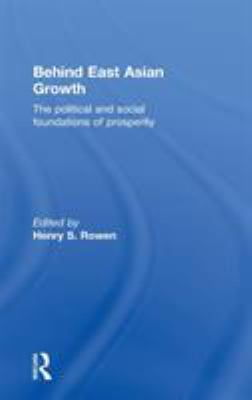 Behind East Asian Growth: The Political and Social Foundations of Prosperity 9780415165198