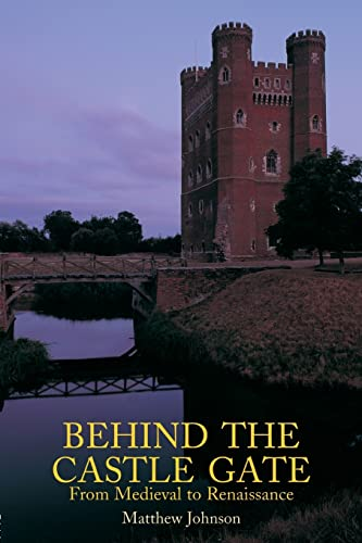 Behind the Castle Gate: From the Middle Ages to the Renaissance 9780415261005