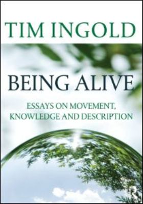 Being Alive: Essays on Movement, Knowledge and Description 9780415576840