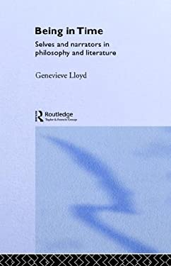 Being in Time: Selves and Narrators in Philosophy and Literature 9780415071956