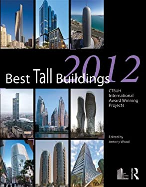 Best Tall Buildings 2012: Ctbuh International Award Winning Projects 9780415640022