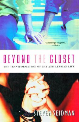 Beyond the Closet: The Transformation of Gay and Lesbian Life 9780415932073