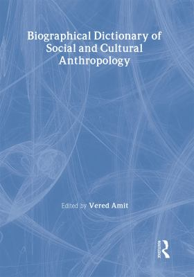 Biographical Dictionary of Social and Cultural Anthropology 9780415223799