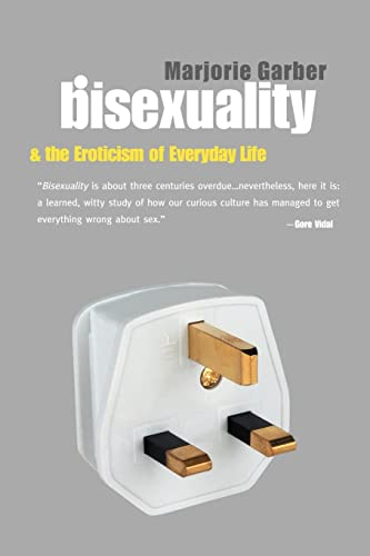 Bisexuality and the Eroticism of Everyday Life 9780415926614