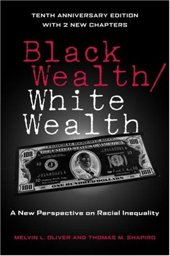 Black Wealth/White Wealth: A New Perspective on Racial Inequality 9780415951678