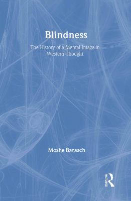 Blindness: The History of a Mental Image in Western Thought 9780415927420
