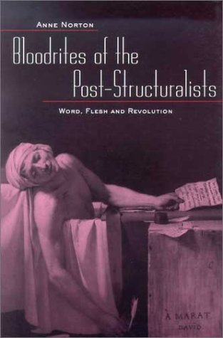 Bloodrites of the Bost-Structuralists: Word, Flesh and Revolution 9780415934596