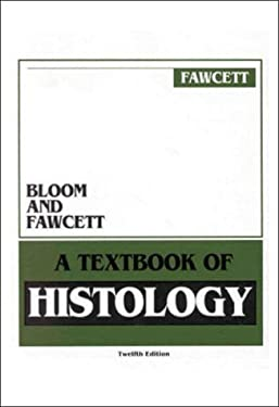 Bloom and Fawcett: A Textbook of Histology - 12th Edition