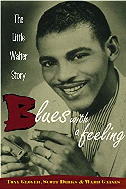 Blues with a Feeling: The Little Walter Story 9780415937115