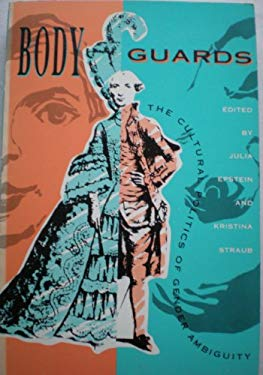 Body Guards: The Cultural Politics of Gender Ambiguity 9780415903899