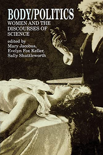 Body/Politics: Women and the Discourses of Science 9780415901314