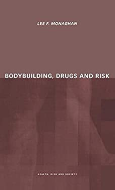 Bodybuilding, Drugs and Risk 9780415226820