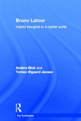 Bruno LaTour: Hybrid Thoughts in a Hybrid World 9780415602785