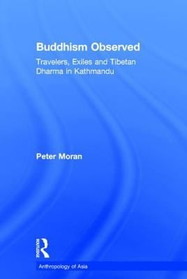 Buddhism Observed: Travellers, Exiles and Tibetan Dharma in Kathmandu 9780415325967