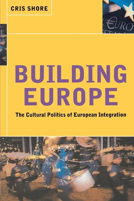 Building Europe: The Cultural Politics of European Integration 9780415180153