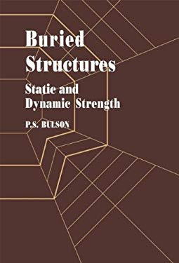 Buried Structures: Static and Dynamic Strength 9780412215605