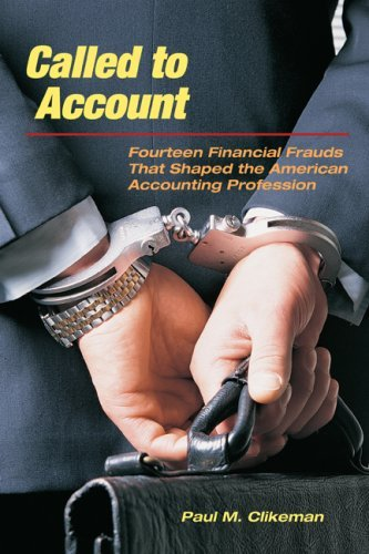 Called to Account: Fourteen Financial Frauds That Shaped the American Accounting Profession 9780415996983
