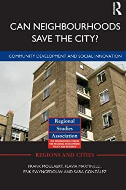 Can Neighbourhoods Save the City?: Community Development and Social Innovation 9780415516839