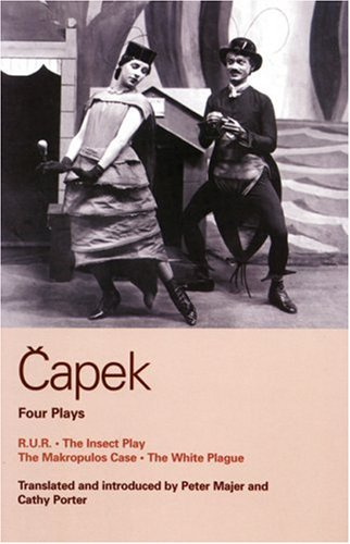 Capek Four Plays: R. U. R.; The Insect Play; The Makropulos Case; The White Plague 9780413771902