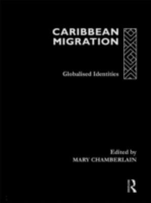 Caribbean Migration: Globalized Identities 9780415165808