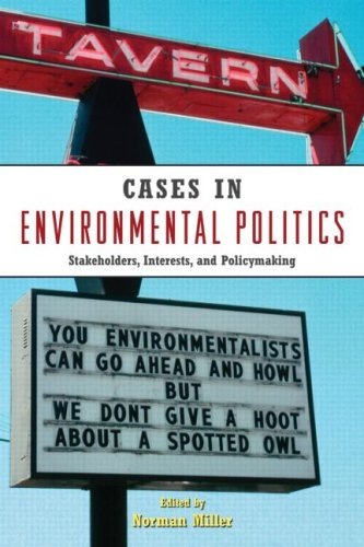 Cases in Environmental Politics: Stakeholders, Interests, and Policymaking 9780415961042