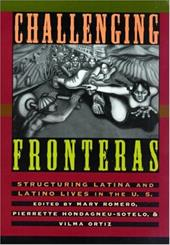 Challenging Fronteras: Structuring Latina and Latino Lives in the U.S. 1337770