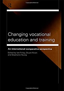 Changing Vocational Education and Training: International Comparative Approaches